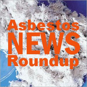 AsbestosRoundupLogo3 Asbestos News Roundup: 1.27.12