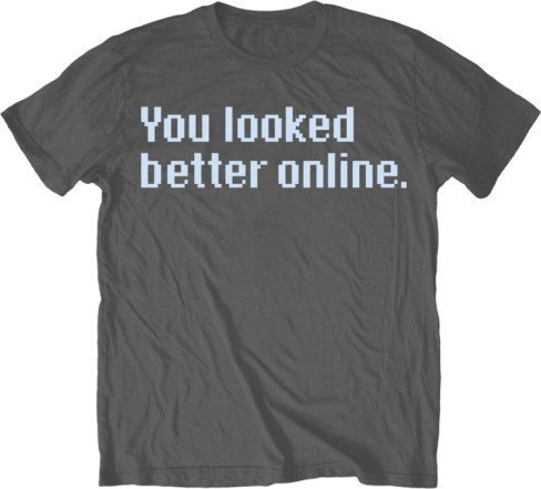 Better Online t shirt from AllPostersdotcom Online Dating: A Sex Offenders Dream Meet and Greet, Till Now