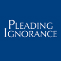 Pleading Ignorance