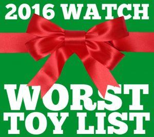2016-worst-toy-list